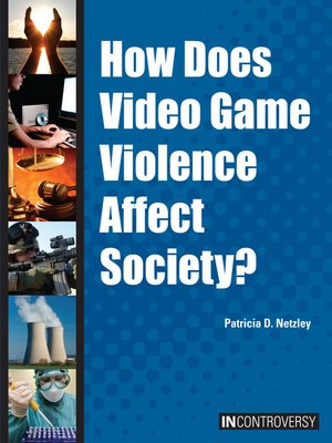 cover image of How Does Video Game Violence Affect Society?