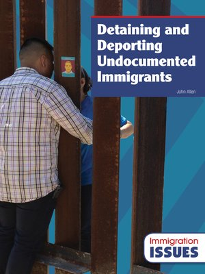 cover image of Detaining and Deporting Undocumented Immigrants