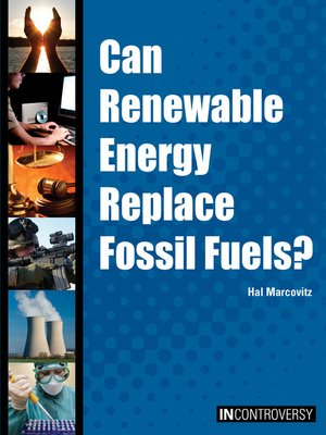 cover image of Can Renewable Energy Replace Fossil Fuels?
