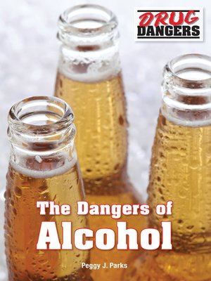 cover image of The Dangers of Alcohol