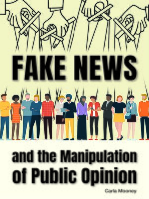 cover image of Fake News and the Manipulation of Public Opinion