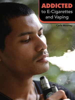 cover image of Addicted to E-Cigarettes and Vaping