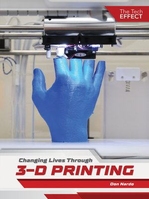 cover image of Changing Lives Through 3-D Printing