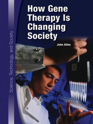 cover image of How Gene Therapy Is Changing Society