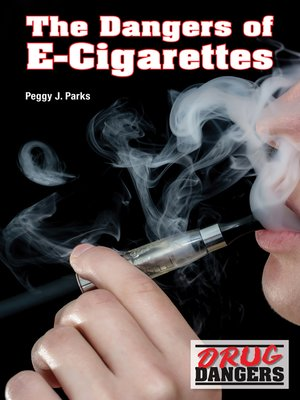 cover image of The Dangers of E-Cigarettes
