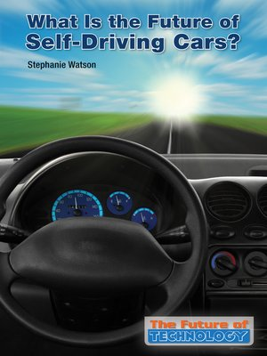 cover image of What Is the Future of Self-Driving Cars?