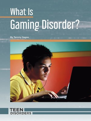 cover image of What Is Gaming Disorder?