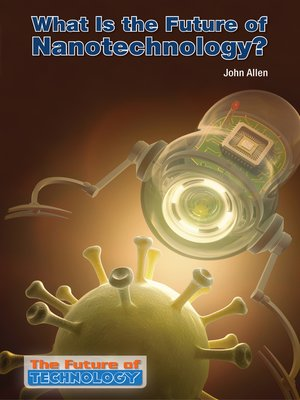 cover image of What Is the Future of Nanotechnology?