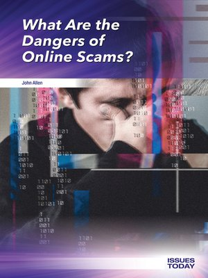cover image of What Are the Dangers of Online Scams?