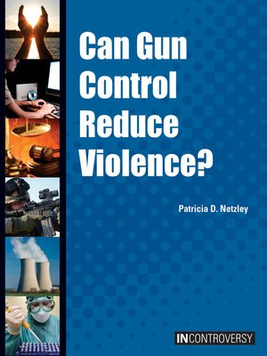 cover image of Can Gun Control Reduce Violence?