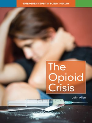 cover image of The Opioid Crisis