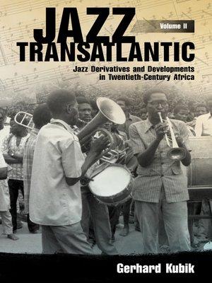 cover image of Jazz Transatlantic, Volume II