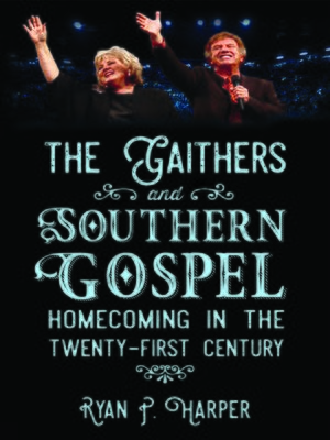 cover image of The Gaithers and Southern Gospel
