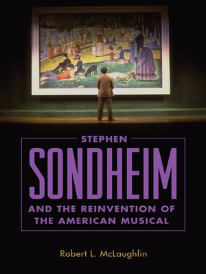 cover image of Stephen Sondheim and the Reinvention of the American Musical