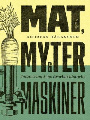 cover image of Mat, myter och maskiner