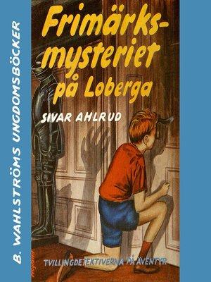 cover image of Tvillingdetektiverna 1--Frimärksmysteriet på Loberga
