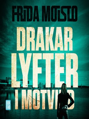 cover image of Drakar lyfter i motvind