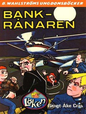 cover image of Löken 8--Bank-rånaren