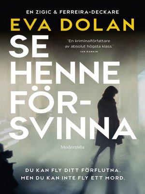 cover image of Se henne försvinna (Zigic och Ferreira, del 4)