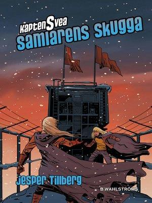cover image of Kapten Svea 4--Samlarens skugga