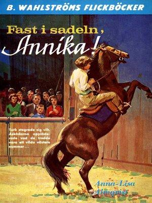 cover image of Annika 2--Fast i sadeln, Annika!