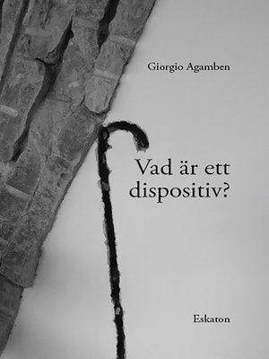 cover image of Vad är ett dispositiv?