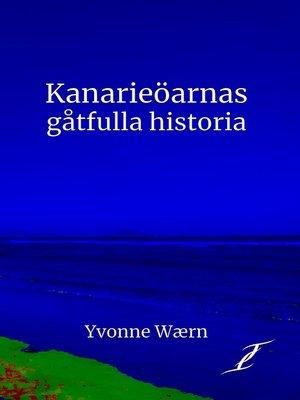 cover image of Kanarieöarnas gåtfulla historia