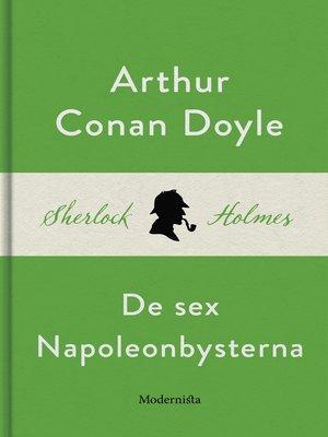 cover image of De sex Napoleonbysterna (En Sherlock Holmes-novell)