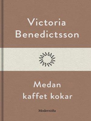 cover image of Medan kaffet kokar