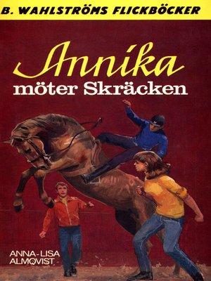 cover image of Annika 11--Annika möter Skräcken