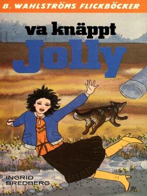cover image of Jolly 14--Va knäppt, Jolly
