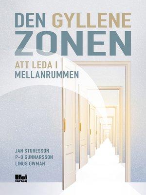 cover image of Den gyllene zonen – Att leda i mellanrummen