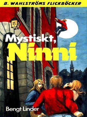 cover image of Ninni 7--Mystiskt, Ninni