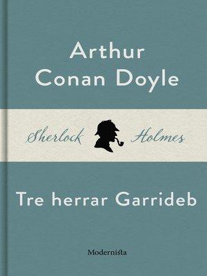 cover image of Tre herrar Garrideb (En Sherlock Holmes-novell)