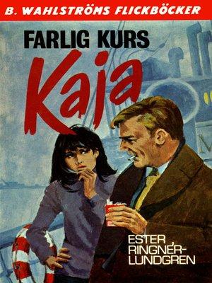 cover image of Kaja 6--Farlig kurs, Kaja!