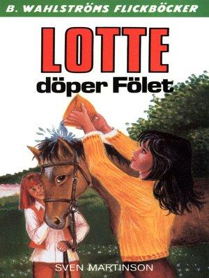 cover image of Lotte 11--Lotte döper Fölet