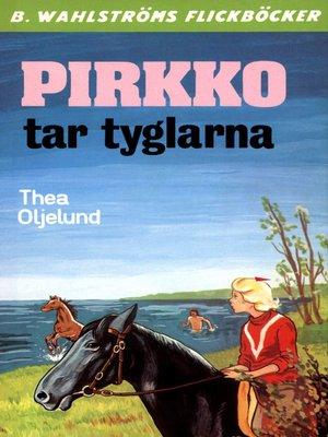cover image of Pirkko 13--Pirkko tar tyglarna