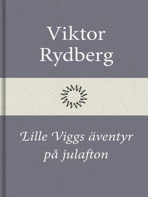 cover image of Lille Viggs äventyr på julafton