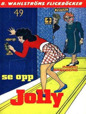 cover image of Jolly 4--Se opp, Jolly