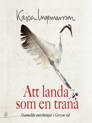 cover image of Att landa som en trana