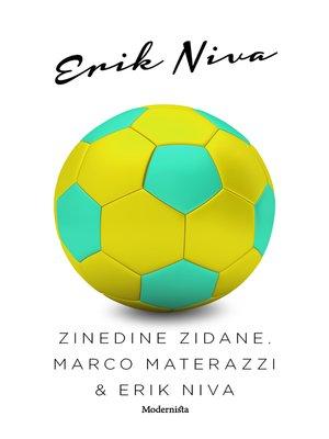 cover image of Zinedine Zidane, Marco Materazzi & Erik Niva