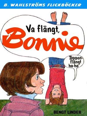 cover image of Bonnie 10--Va flängt, Bonnie