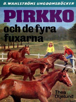 cover image of Pirkko 20--Pirkko och de fyra fuxarna