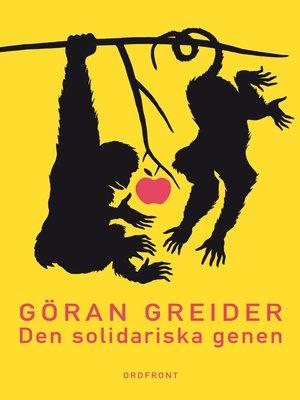 cover image of Den solidariska genen