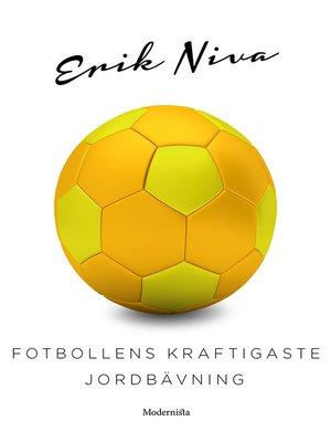 cover image of Fotbollens kraftigaste jordbävning