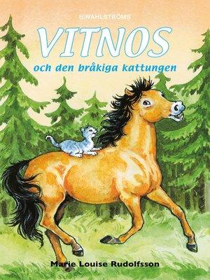 cover image of Vitnos 11--Vitnos och den bråkiga kattungen