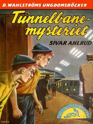 cover image of Tvillingdetektiverna 11--Tunnelbane-mysteriet