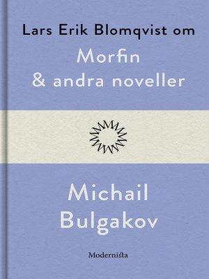 cover image of Om Morfin och andra noveller av Michail Bulgakov