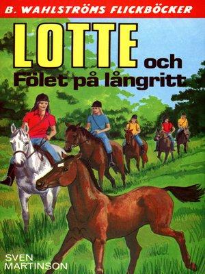 cover image of Lotte 9--Lotte och Fölet på långritt