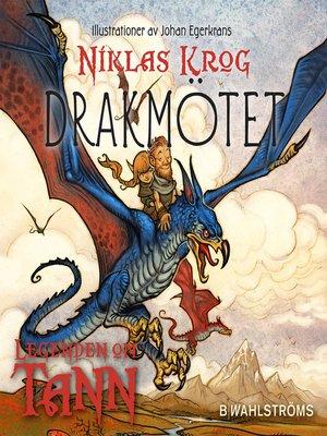 cover image of Legenden om Tann 3--Drakmötet